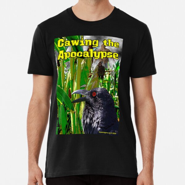 Cawing the Apocalypse Premium T-Shirt