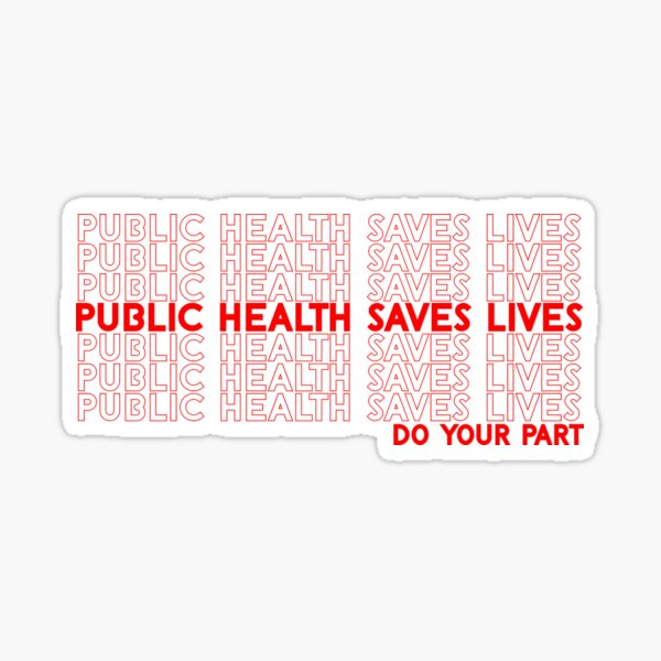 public health saves lives--do your part Sticker