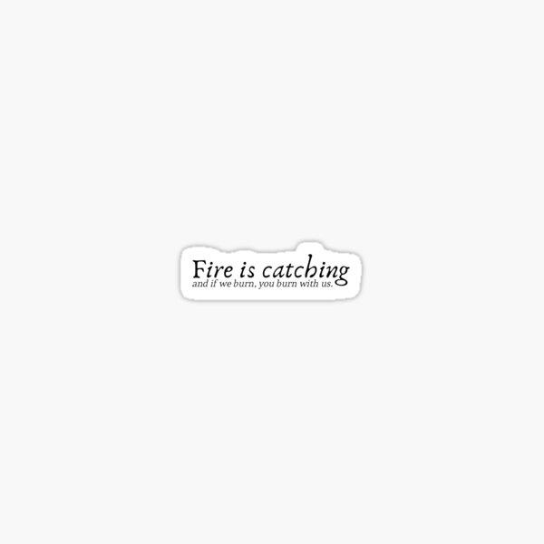 El fuego está atrapando cita Pegatina