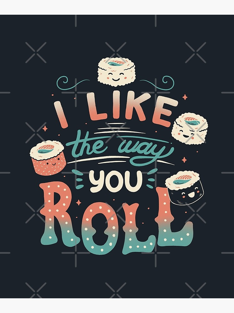 I Like The Way You Roll by tobiasfonseca