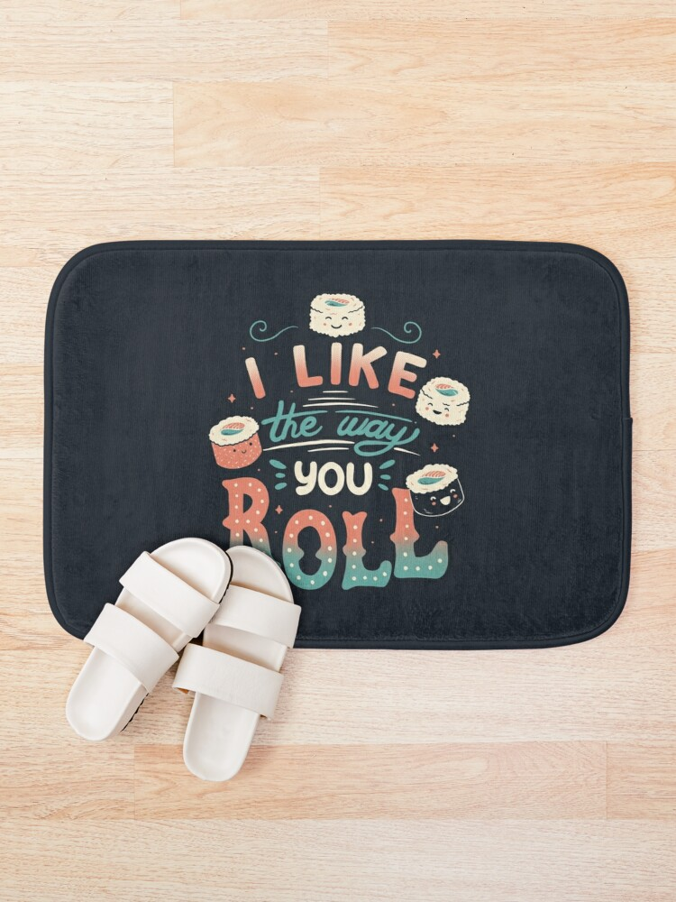 Alternate view of I Like The Way You Roll Bath Mat