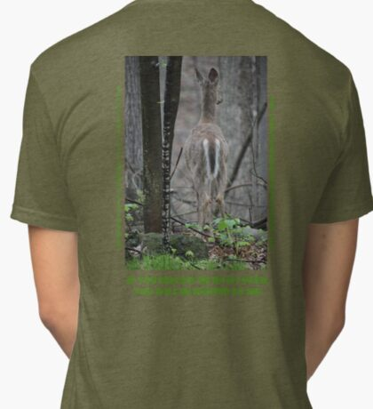 If you follow me on my path you will be hunted by me! Tri-blend T-Shirt