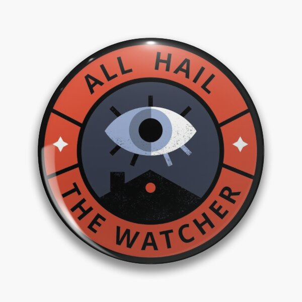 All Hail the Watcher Pin