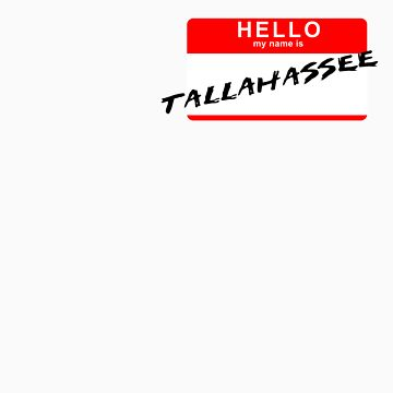 Hello My Name is Tallahassee by PepperMintShake
