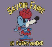 """Savoir-Faire """"Is Everywhere!"""""""