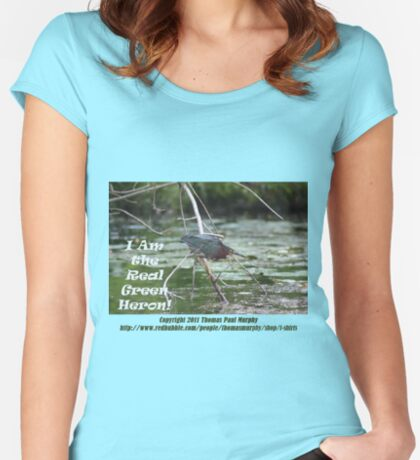 I Am the Real Green Heron! Women's Fitted Scoop T-Shirt