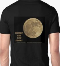 Where are you from? Unisex T-Shirt
