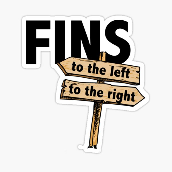 You Got Fins to the Left, Fins to the Right! Sticker