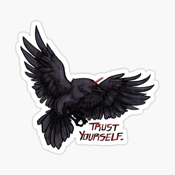 trust yourself raven Sticker