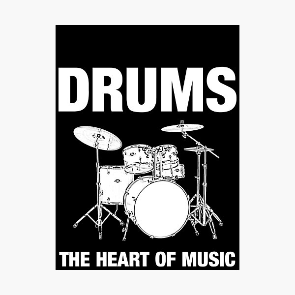 Drums The Heart Of Music decoration Photographic Print