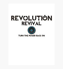 Revolution Revival - Turn the power back on Photographic Print