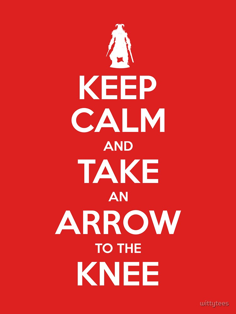 Keep Calm and Take an Arrow to the Knee | Unisex T-Shirt
