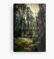 In jedem Spaziergang mit der Natur - John Muir Metalldruck