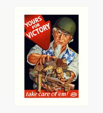 Yours For Victory, take care of 'em! Art Print