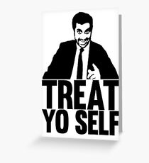 Treat yo self greeting cards redbubble treat yo self greeting card m4hsunfo