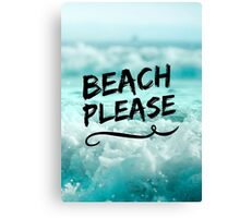 Beach Please Canvas Print