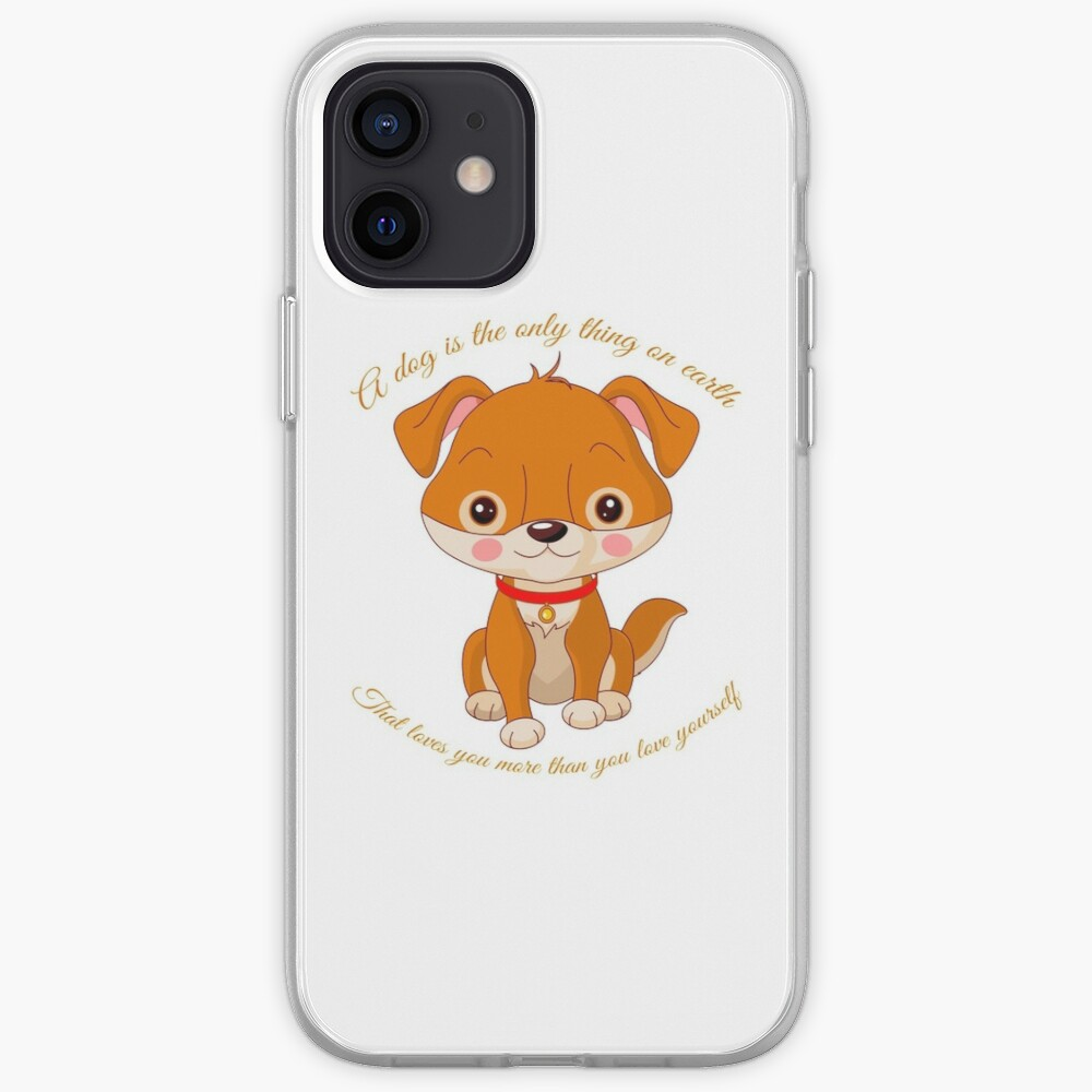 A Dog Is The Only Thing On Earth That Loves You More Than You Love Yourself iPhone Case & Cover