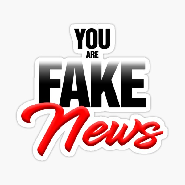 You are Fake News Sticker