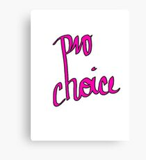 Pro Choice! Canvas Print