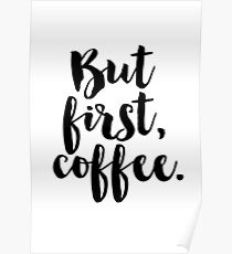 But first, coffee. Poster