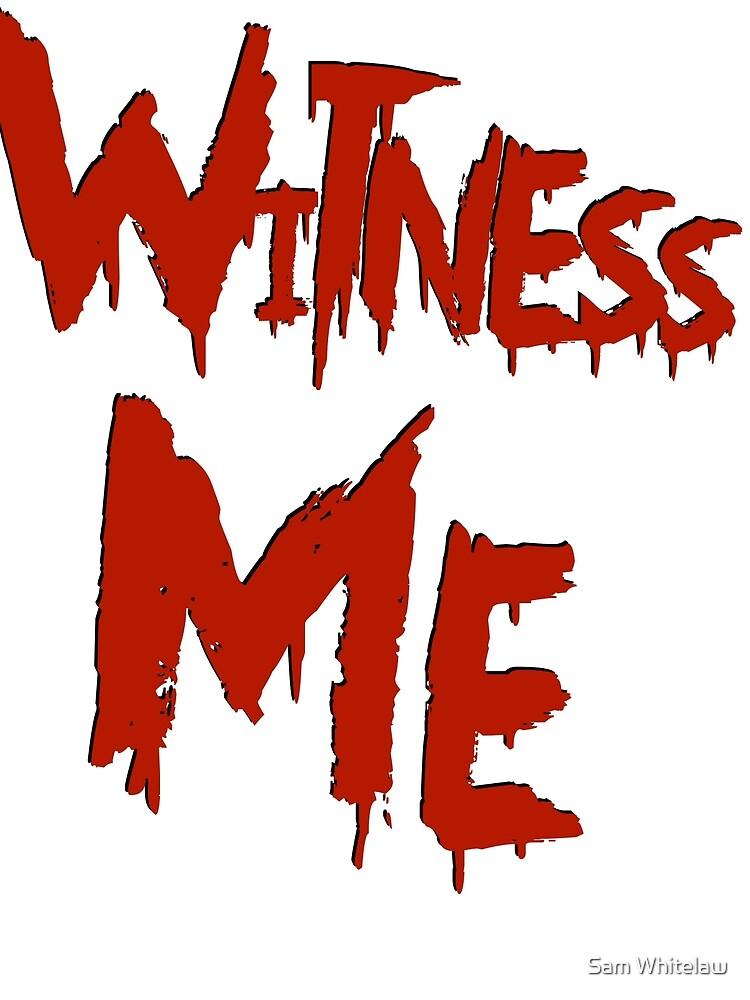 Witness Me by Sam Whitelaw