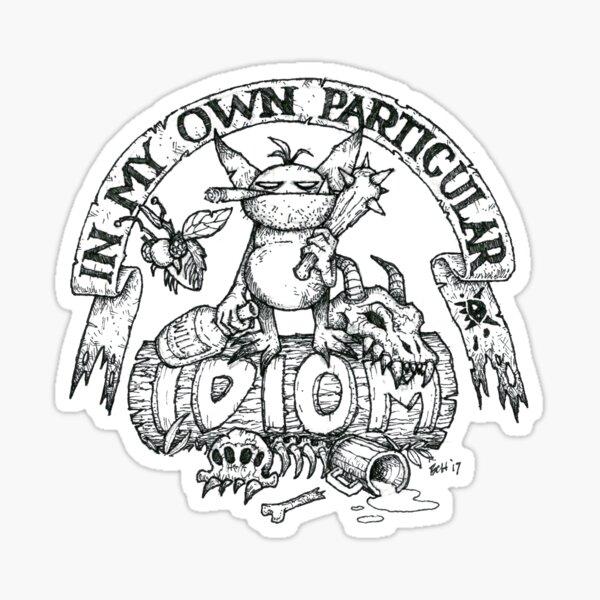 In My Own Particular Idiom Sticker