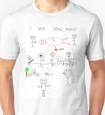 i see dead people (white) T-Shirt