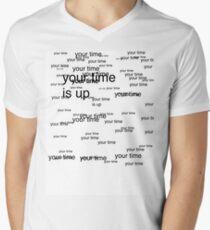 your time is up Men's V-Neck T-Shirt