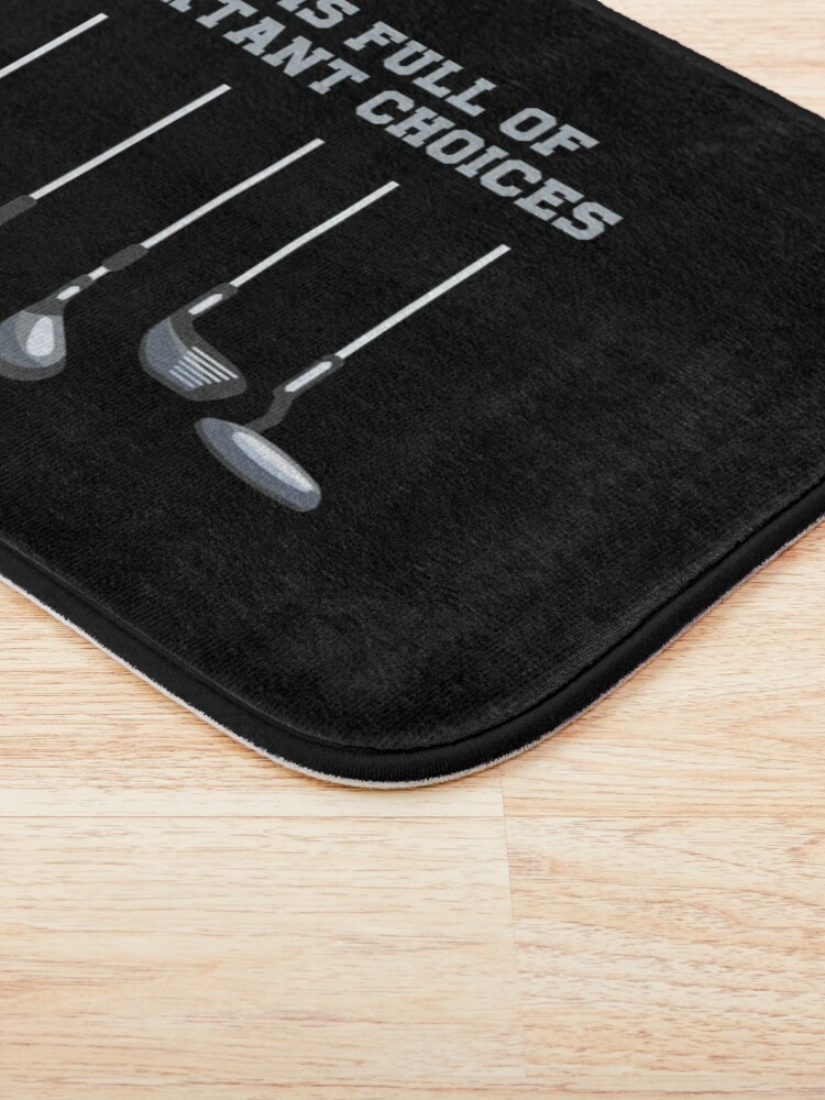 Alternate view of Golf Club Lover Life Is Full Of Important Choices Gift Bath Mat
