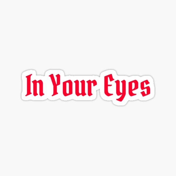 In Your Eyes Sticker