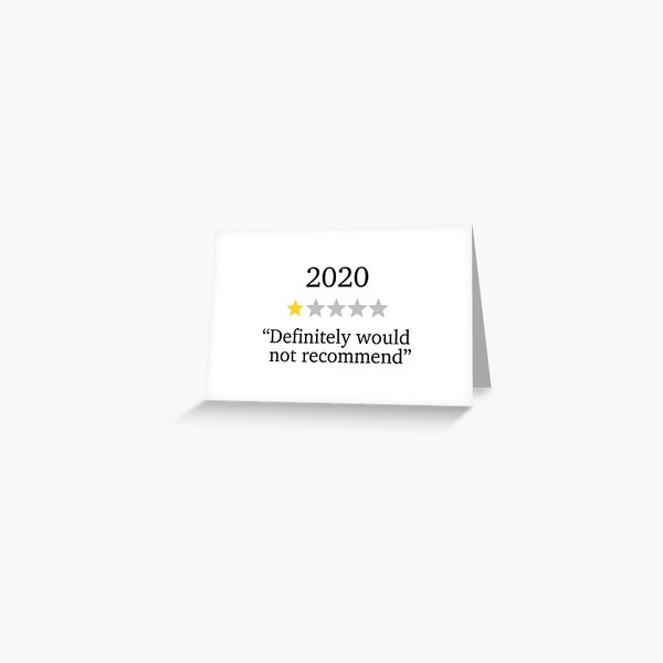 Funny 2020 One Star Rating - Would Not Recommend - Bad Year Greeting Card