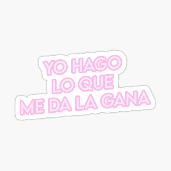 Yo Hago Lo Que Me Da La Gana Baby Pink YHLQMDLG Sticker