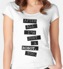 Just a robot Women's Fitted Scoop T-Shirt