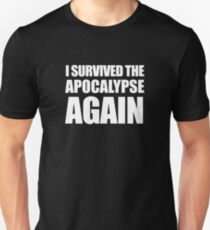 I Survived The Apocalypse Again (White design) Unisex T-Shirt