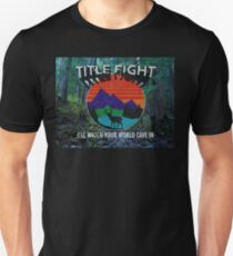Title Fight  I'll Watch Your World Cave In T-Shirt