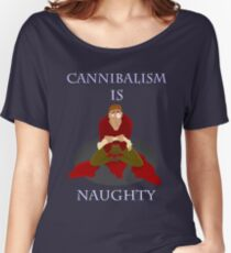 Cannibalism Is Naughty Women's Relaxed Fit T-Shirt