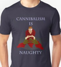 Cannibalism Is Naughty Unisex T-Shirt