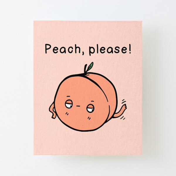 Pfirsich Wortspiel Statement Aufgezogener Druck auf Leinwandkarton