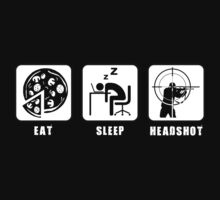 Eat, Sleep, Headshot