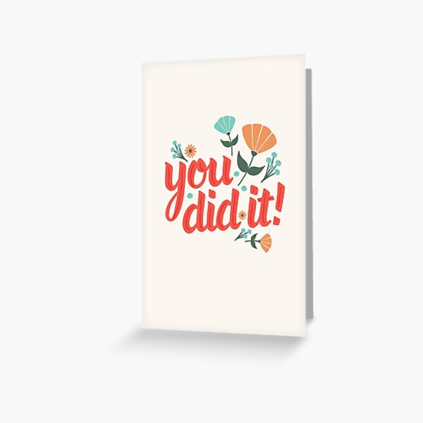 You Did it! Congratulations card Greeting Card