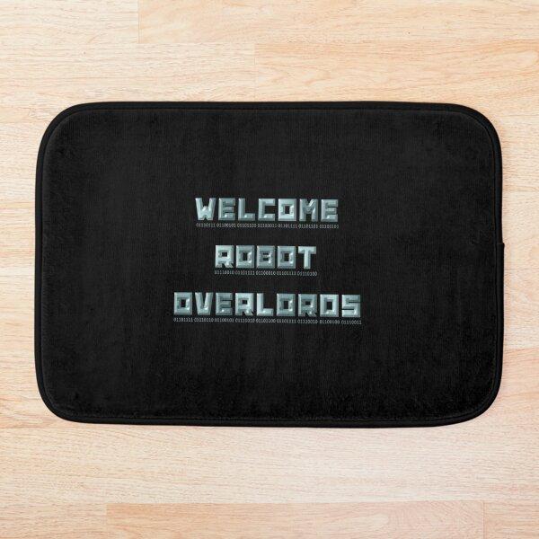 Welcome Robot Overlords Bath Mat