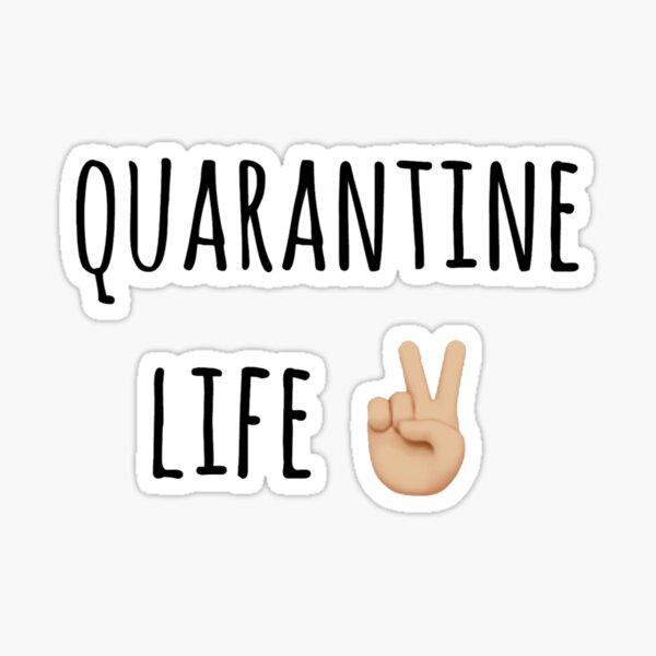 quarantine life Sticker