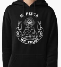 In Pizza We Trust - Black and White Version Pullover Hoodie