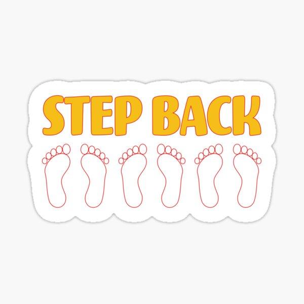 Step Back Six Feet. Sticker