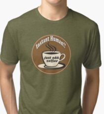 Coffee! Tri-blend T-Shirt