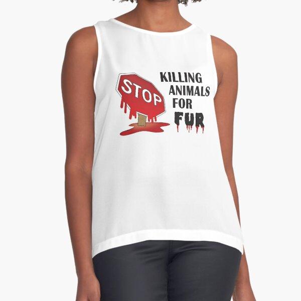 STOP killing animals for Fur Sleeveless Top