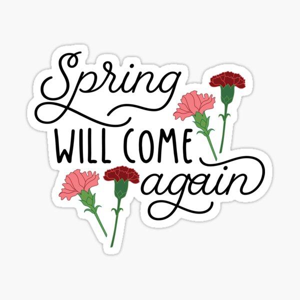 Spring will come again Sticker