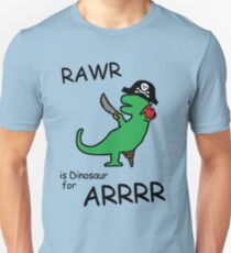 RAWR is Dinosaur for ARRR (Pirate Dinosaur) Unisex T-Shirt