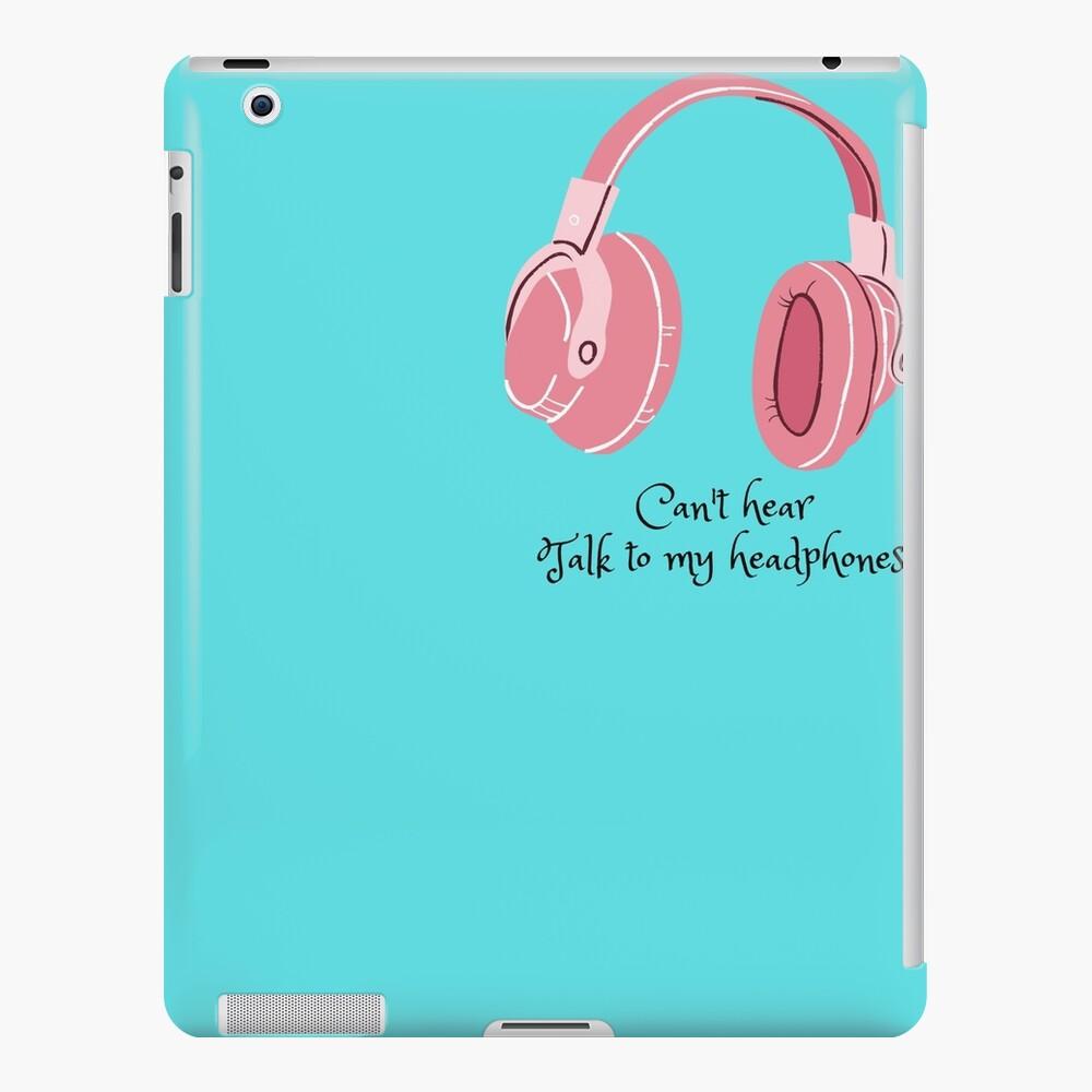 Talk To My Headphones Ipad Case Skin By Nimco Redbubble
