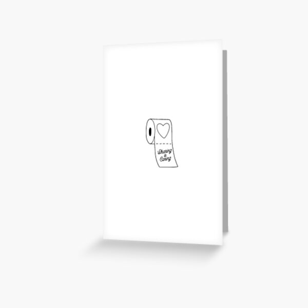 Toilet Paper Sharing is Caring Greeting Card